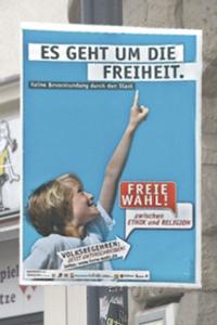 """Plakat der Pro-Reli-Kampagne: """"Es geht um die Freiheit. Freie Wahl"""""""