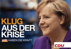CDU-Wahlplakat: KLUG AUS DER KRISE - WIR HABEN DIE KRAFT