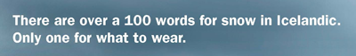 Werbeslogan des isländischen Bekleidungsherstellers 66° North